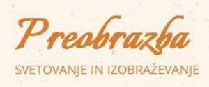 PREOBRAZBA, Maja Korošak, s.p.